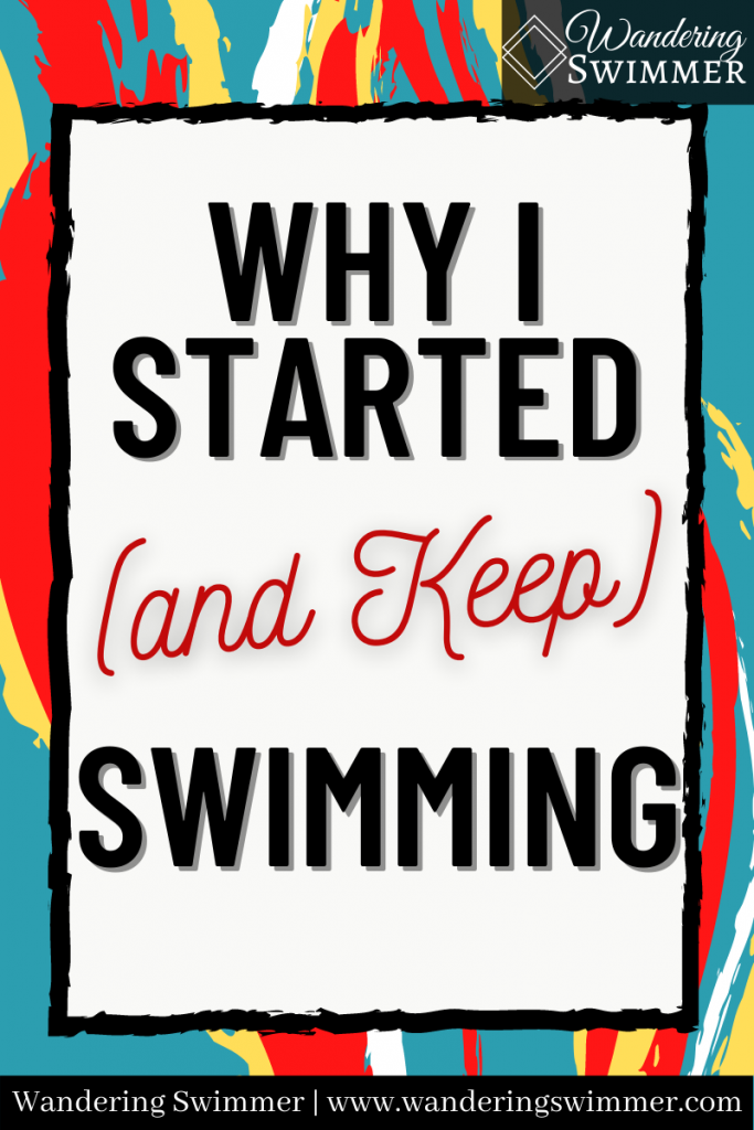 Pin: Why I Started (and Keep) Swimming