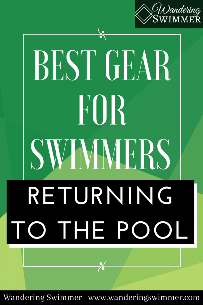 Pin: Best Gear for Swimmers Returning to the Pool