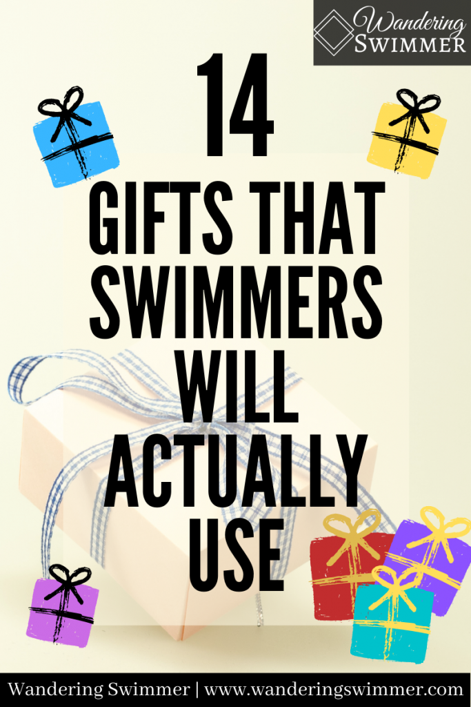 Pin image w/ text that reads: 14 gifts that swimmers will actually use.