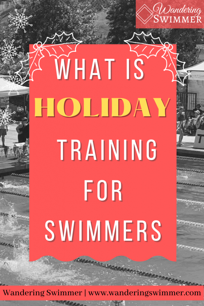 pin with image of: what is holiday training for swimmers