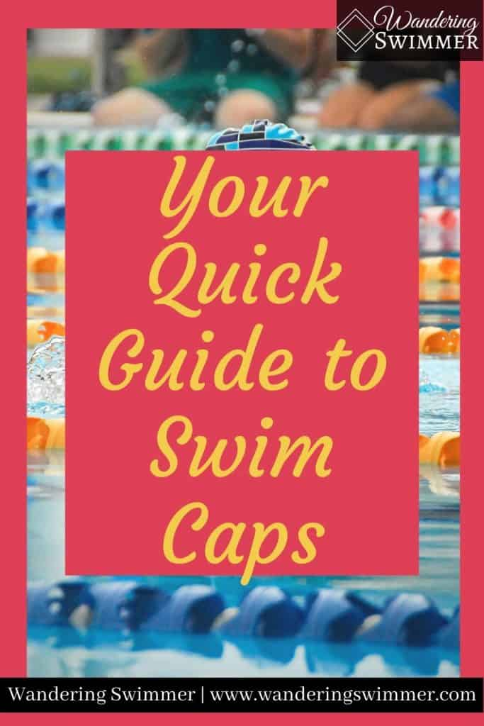 pin image with text that reads your quick guide to swim caps