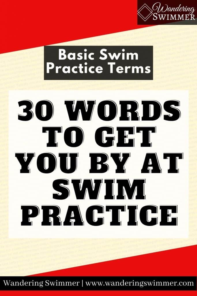 Pin image with text that reads: basic Swim Practice Terms and 30 words to get you by at swim practice