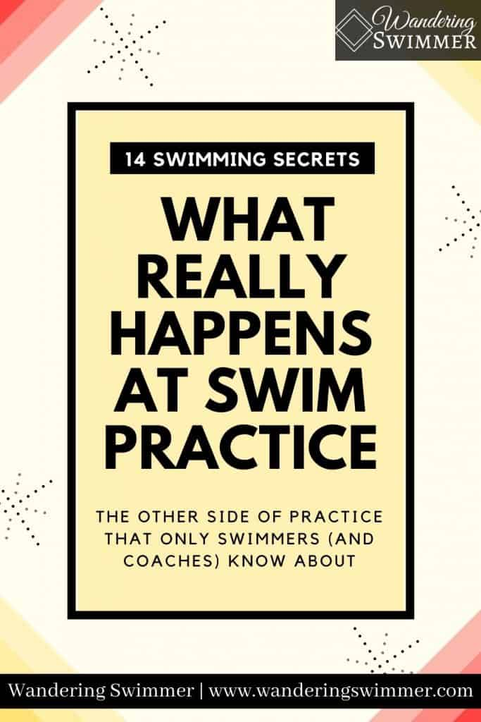 image with a faded yellow text box with black text that reads: 14 swimming secrets: what really happens at swim practice. The other side of practice that only swimmers and coaches know about.