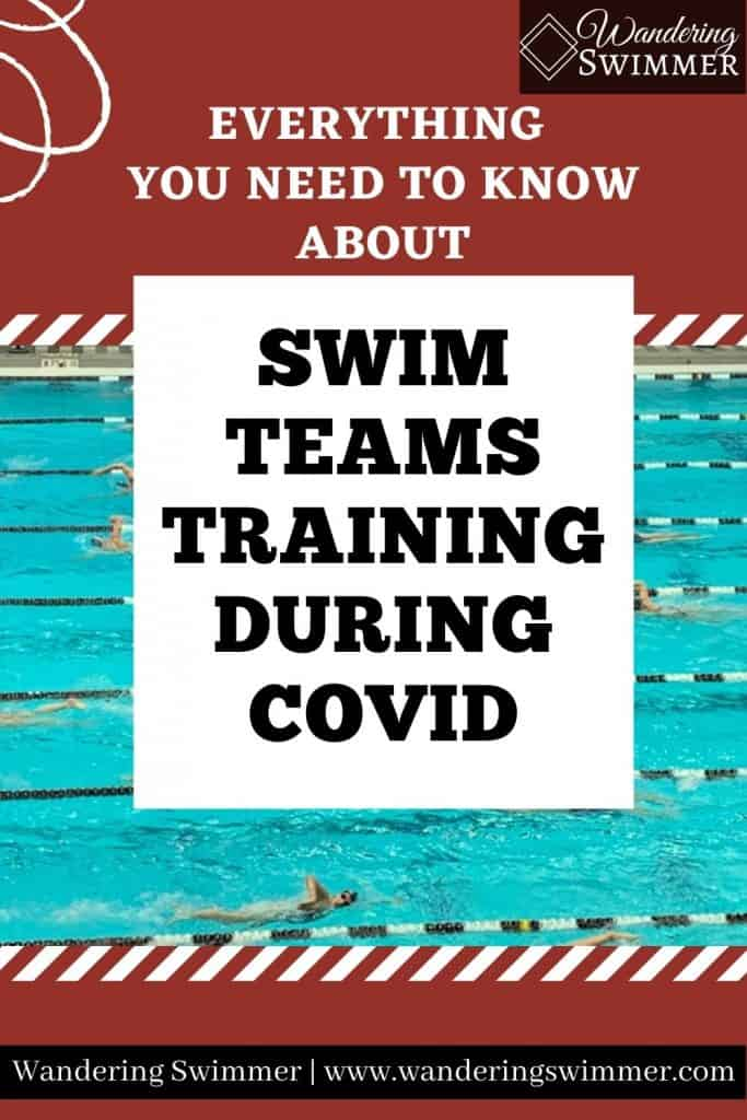 pin image with text that reads: everything you need to know about swim teams training during covid. Behind the text is an image of swimmers in the pool