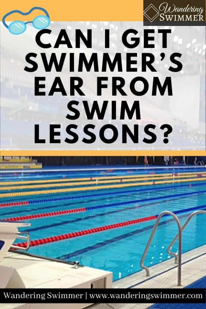 pin image of a pool with text that reads: can I get swimmer's ear from swim lessons?