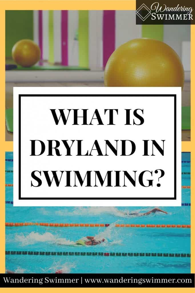 Pin image with two pictures. One of a stability ball and pink/yellow mats and another of swimmers in a pool. A white box with black text reads: what is dryland in swimming?