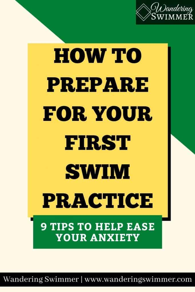green and yellow image with black text that reads 'how to prepare for your first swim practice. 9 tips to help ease your anxiety'