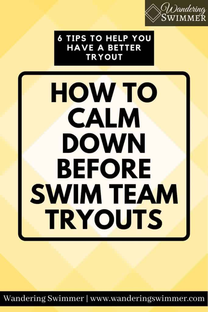 Image with a yellow background. White text in a black box reads: 6 tips to help you have a better tryout. Black text inside a black border reads: how to calm down before swim team tryouts