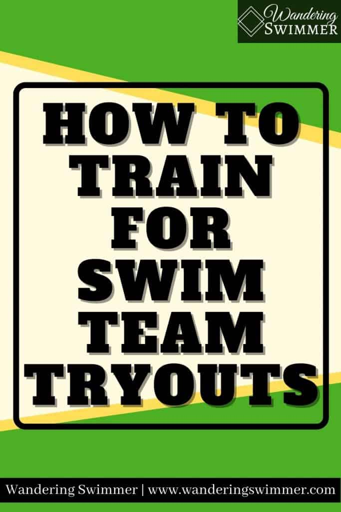 Image with green and yellow shapes. A black border surrounds text that reads: how to train for swim team tryouts