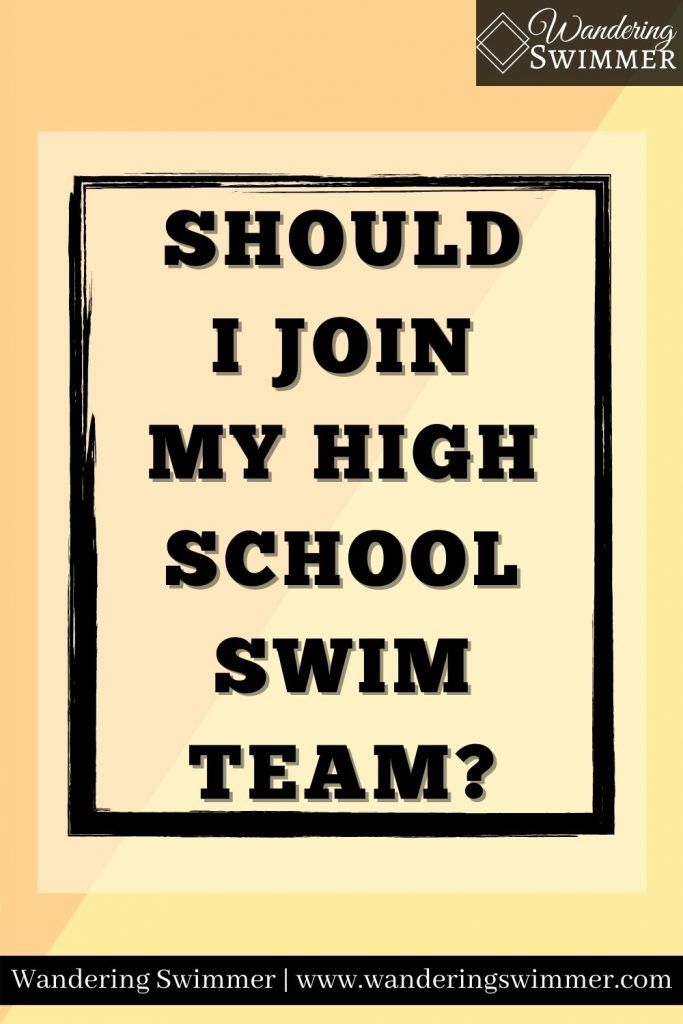 Image with faded orange and yellow background. A black border surrounds text that reads: should I join my high school swim team?