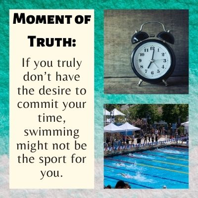 Image with two pictures. One of a an alarm clock and another with a pool with swimmers in it. Text to the right reads: Moment of truth: if you truly don't have the desire to commit your time, swimming might not be the sport for you.