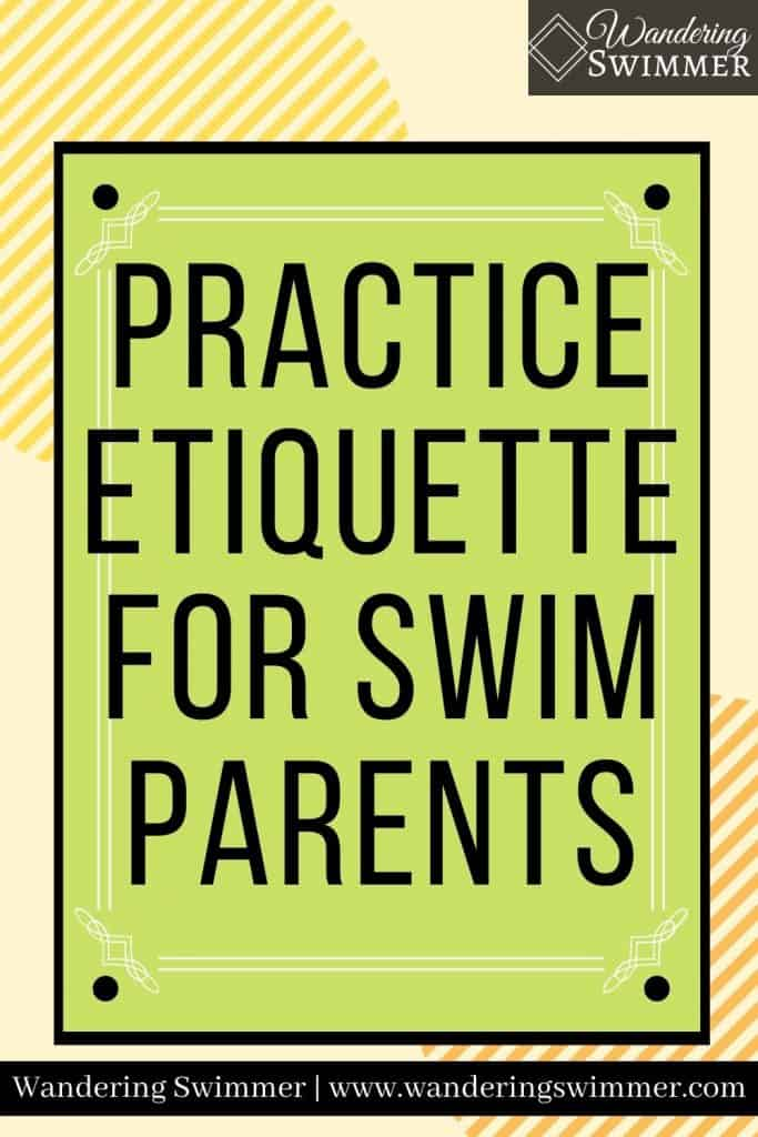 Green text box with black border that reads: practice etiquette for swim parents