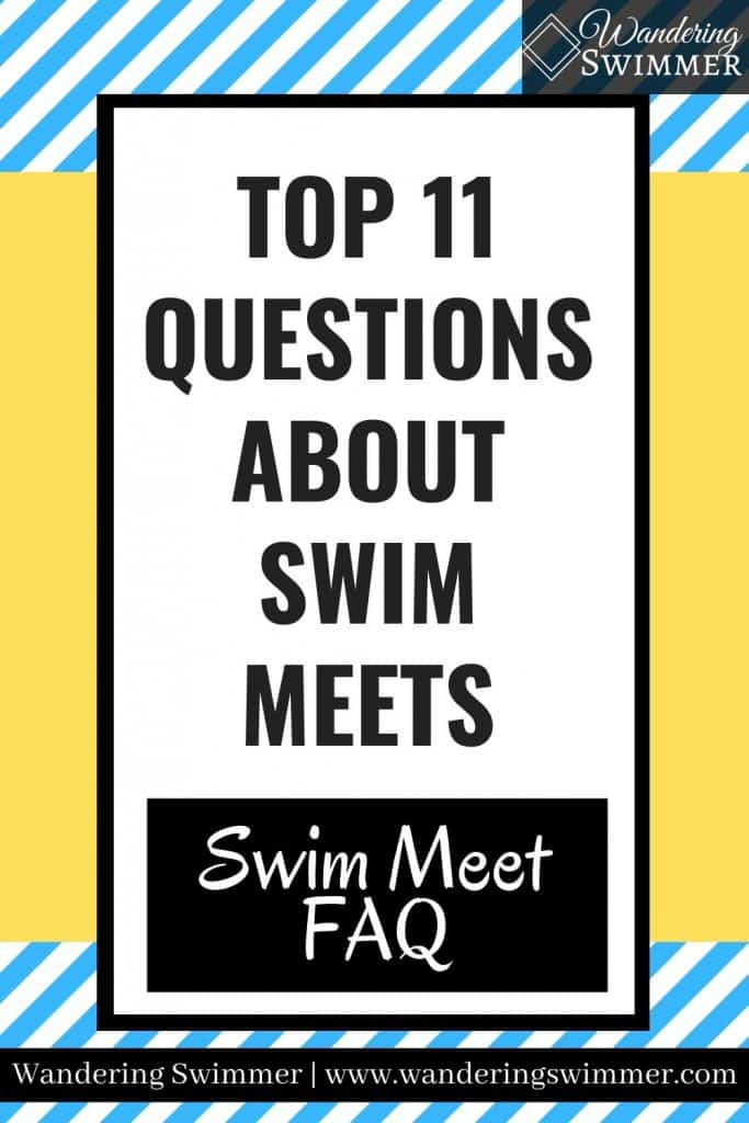 Image with blue and white diagonal stripes in the background. A yellow box is centered on the page. With a white box and black border. Text reads: top 11 questions about swim meets, swim meet FAQ