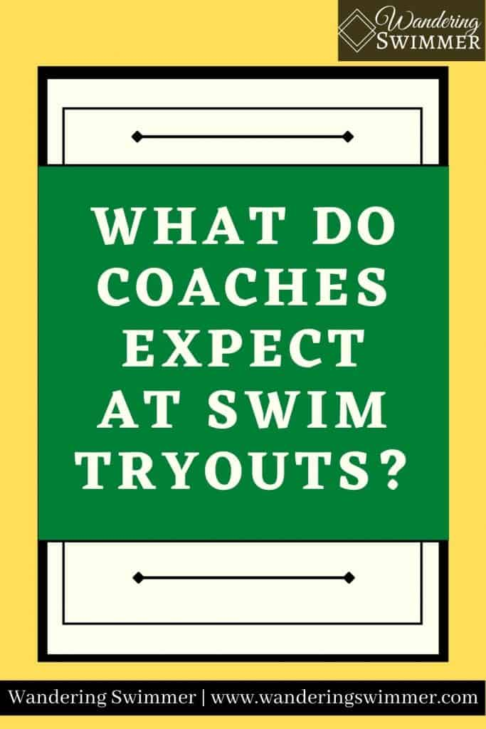 Image with yellow background. A white and black box frame a green text box with text that reads: what do coaches expect at swim tryouts?