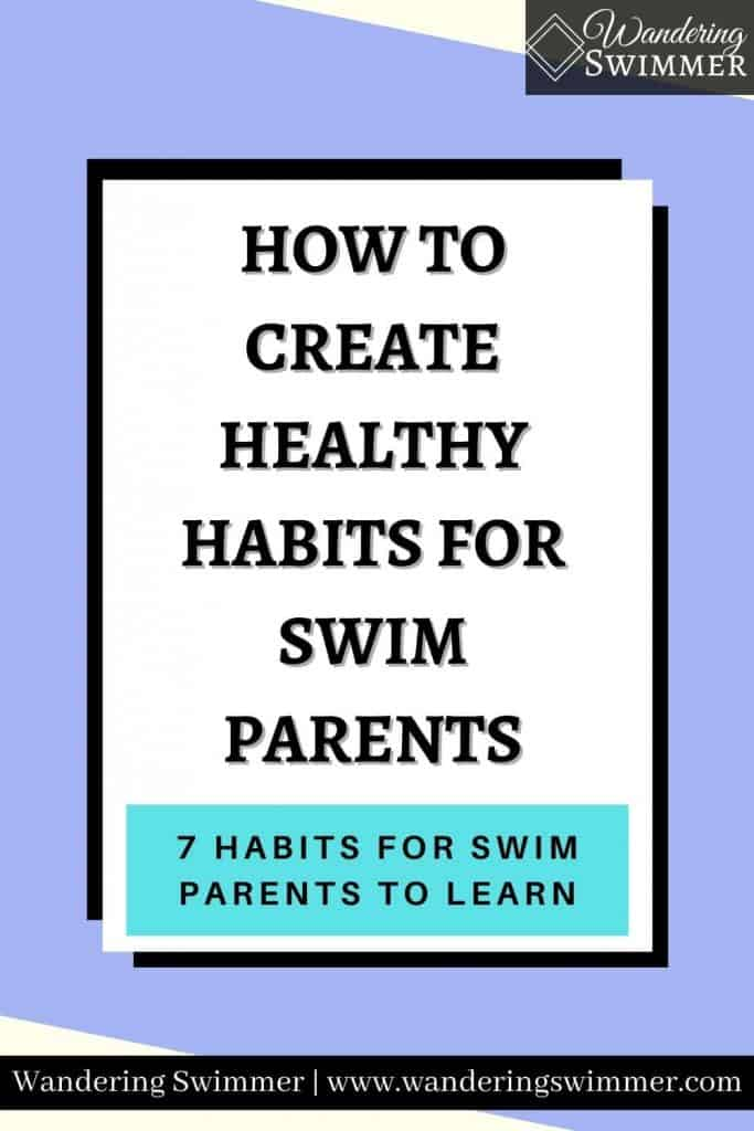Image: Light purple background with a white text box detailed with a shadow. Text reads: how to create healthy habits for swim parents. A blue text box below reads: 7 habits for swim parents to learn