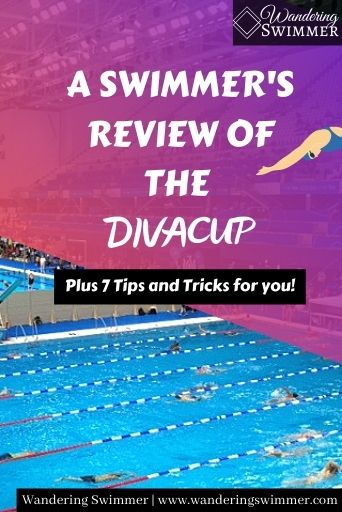 Image of a pool in the background with a gradient of purple and light pink. White text reads: a swimmer's review of the diva cup, plus 7 tips and tricks for you.