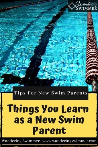 Image with a lane in a pool for the top 3/4 of the image. At the bottom, a yellow text box with a black border has text that reads: Tips for new swim parents: things you learn as a new swim parent