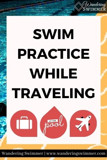 Image with a pool in the background and a diagonal orange box with white squiggles diving it in half. A pale pink text box reads: swim practice while traveling. Underneath text are three images of a suitcase, a plane, and font that reads 'at the pool'