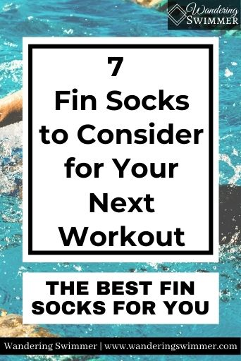 Image with a two white text boxes over a background image of a pool and someone swimming. Text reads, '7 fin socks to consider for your next workout.' And 'The Best Fin Socks for You'