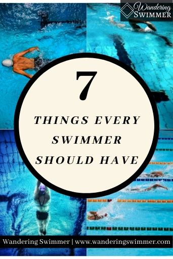 """4 Images of swimmers with text that reads: """"7 Things Every Swimmer Should Have"""""""