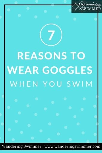 Image with a light blue background and a black border. White text reads: 7 Reasons to Wear Goggles When you Swim