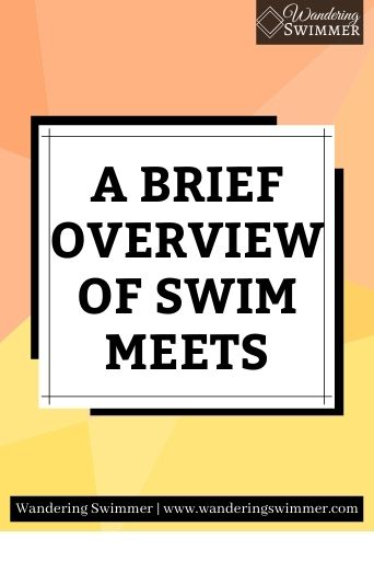 Image with a light orange and yellow background. A white text box with shadows around it reads: A Brief Overview Of Swim Meets