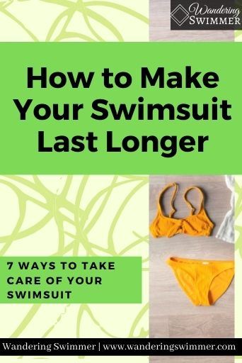 Image with a light green background and two green text boxes. On the righthand side, is a thin image box of a two piece swimsuit. Text in the boxes read: how to make your swimsuit last longer. And 7 ways to take care of your swimsuit